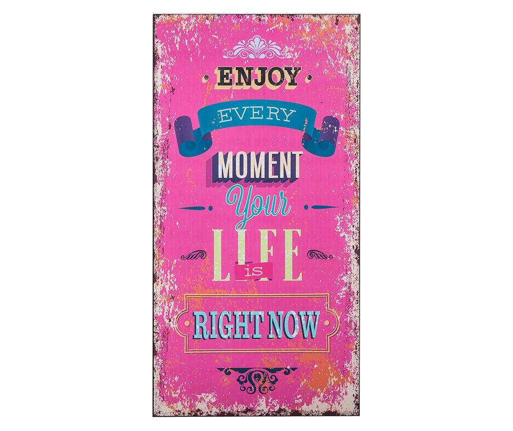 Tablou Enjoy Every Moment 30x60 cm