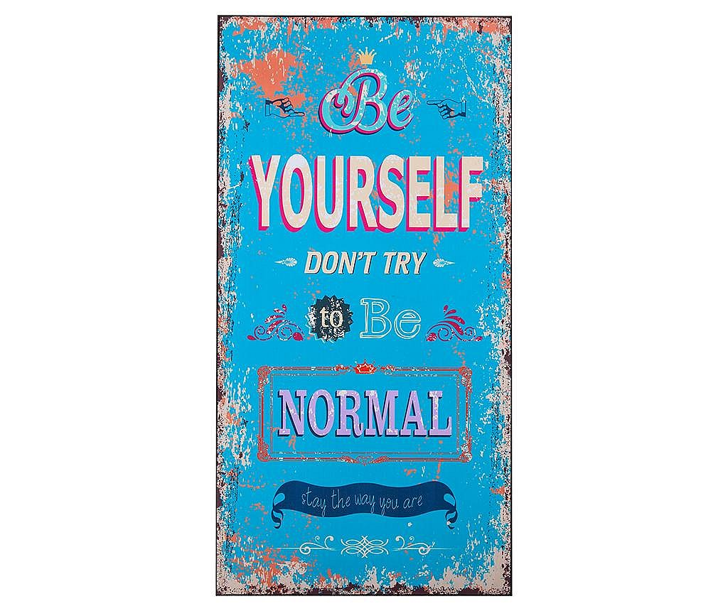 Tablou Be Yourself 30x60 cm