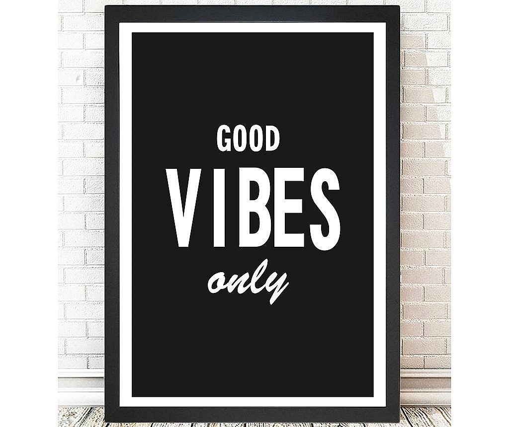 Tablou Good Vibes Only 24x29 cm