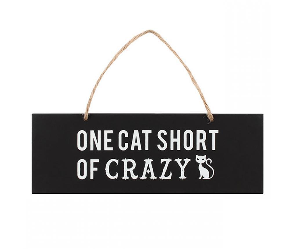 Zidni znak One Cat Short of Crazy